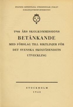 1946 års skolkommission Riksdagsdebatten   Riksarkivet 1946 års skolkommission